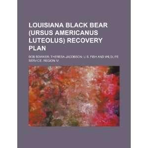 Louisiana black bear (Ursus americanus luteolus) recovery plan