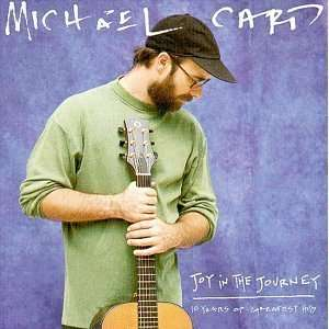 Joy in Journey: G.H.: Michael Card: Music