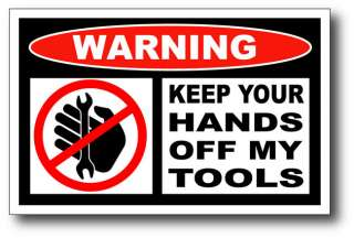 Hands Off My Tools Funny Sticker Decal Box Cabinet Mat