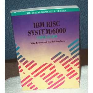 IBM Risc System/6000 User Guide (Ibm Mcgraw Hill Series