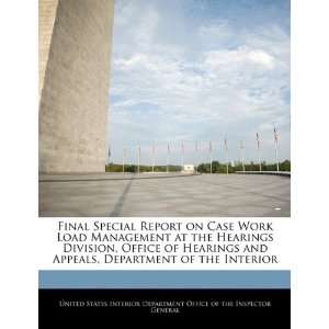 Final Special Report on Case Work Load Management at the
