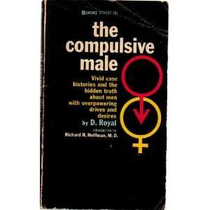 The compulsive male, D Royal Books