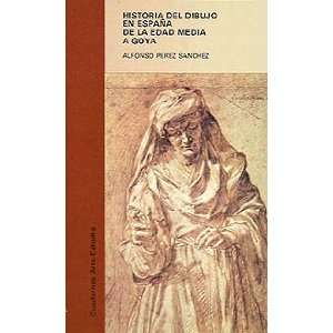 dibujo en Espana de la Edad Media a Goya / History of Drawing In Spain