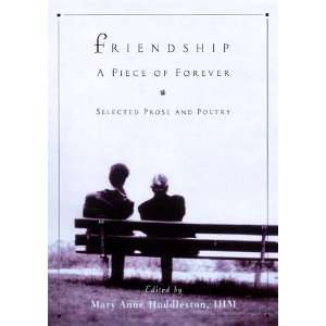Friendship: A Piece of Forever: Selected Prose and Poetry