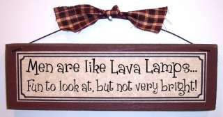 MEN ARE LIKE LAVA LAMPS funny country sign home decor