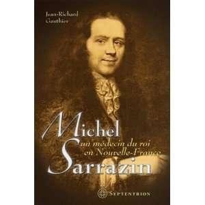 Michel Sarrazin ; un médecin du roi en Nouvelle France