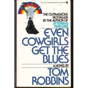 Cowgirls Get the Blues [Mass Market Paperback]: Tom Robbins: Books