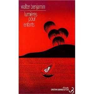 lumieres pour enfants (9782267006247): Benjamin Walter: Books
