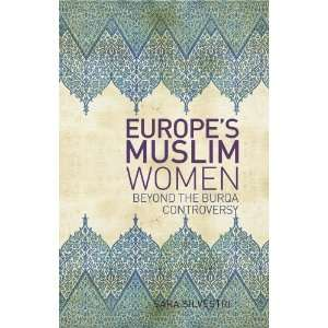 Europes Mulsim Women: Beyond the Burqa Controversy