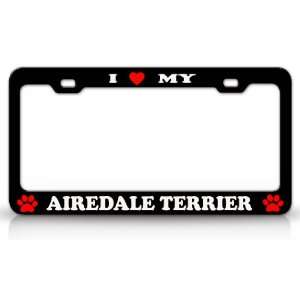 I LOVE MY AIREDALE TERRIER Dog Pet Animal High Quality