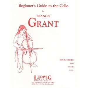 Grant, Francis   Beginners Guide to the Cello, Book 3