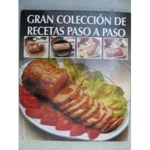 Gran Coleccion De Recetas Paso a Paso bookspan editors 9780739470121
