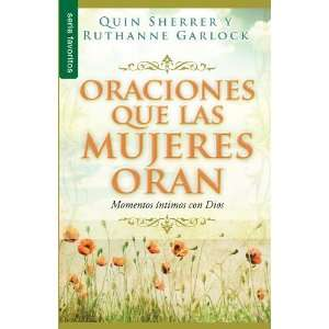 Prayers Women Pray Intimate Moments with [Paperback] Quin Sherrer