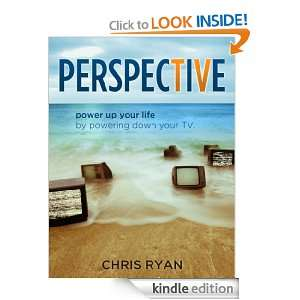 perspecTiVe power up your life by powering down your tv Chris Ryan