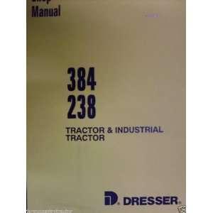 Dresser 384/238 Tractors OEM Service Manual Dresser 384