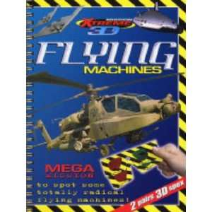 Flying Machines (Mission Xtreme 3D) (9781902626512) Books