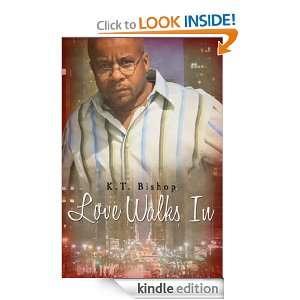 Love Walks In K.T. Bishop  Kindle Store