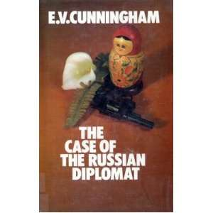 The case of the Russian diplomat E. V Cunningham Books