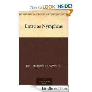 Entre as Nymphéas (Portuguese Edition): João Marques de Carvalho