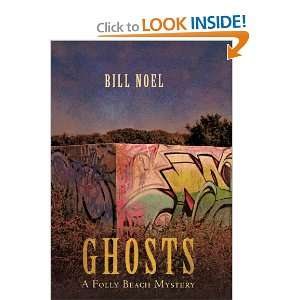 Ghosts A Folly Beach Mystery (9781462081349) Bill Noel