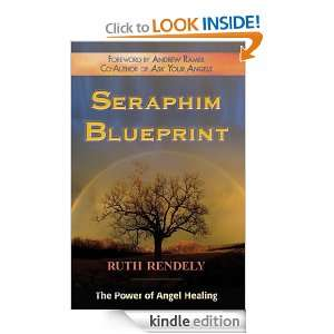 Seraphim Blueprint: The Power of Angel Healing: Ruth Rendely: