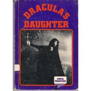 Draculas Daughter (Movie Monsters Series) (9780896862609