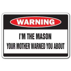 IM THE MASON Warning Sign brick house mother funny Patio
