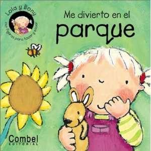 Me divierto en el parque (Lola y Bony series) (Spanish