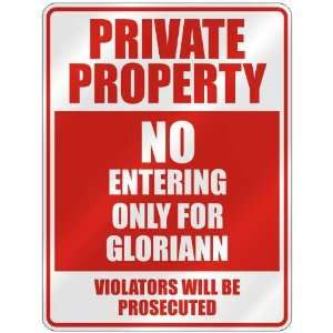 PRIVATE PROPERTY NO ENTERING ONLY FOR GLORIANN  PARKING