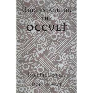 Understanding the Occult (9780786101467): Josh McDowell