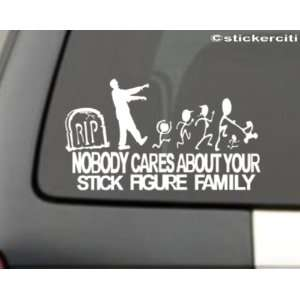 Zombie Decal F*@K Nobody cares about YOUR STICK FIGURE FAMILY Funny