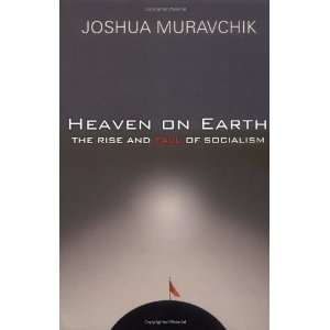 Heaven On Earth The Rise and Fall of Socialism [Paperback