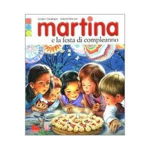 Martina e la festa di compleanno. Con gadget