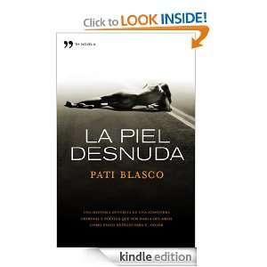 La piel desnuda (Novela (temas Hoy)) (Spanish Edition): Pati Blasco
