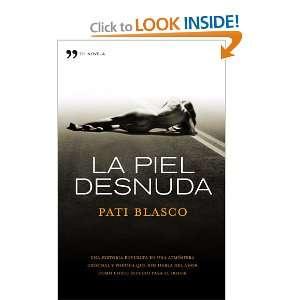 LA PIEL DESNUDA.TEMAS DE HOY. (9788484609544): PATI BLASCO