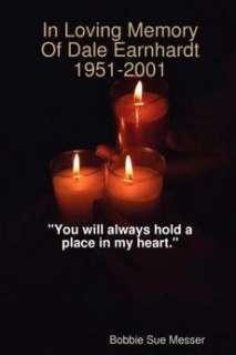 In Loving Memory of Dale Earnhardt 1951 2001 NEW