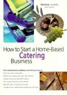 How to Start a Home Based Catering Business by Denise Vivaldo (Used