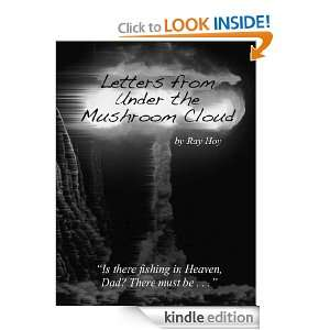 Letters from Under the Mushroom Cloud: Ray Hoy:  Kindle