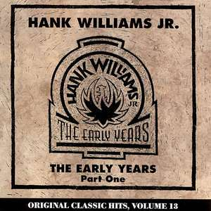 The Early Years, Pt.1, Hank Williams, Jr. Country