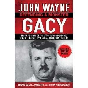 John Wayne Gacy: Defending a Monster [Hardcover]: Sam L