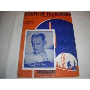 SAMMY KAYE 1939 SHEET MUSIC SHEET MUSIC 258: SOUTH OF THE BORDER SAMMY